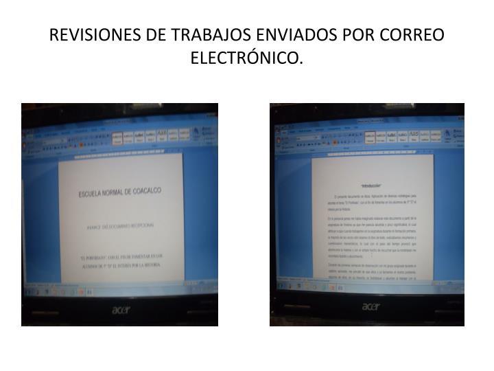 REVISIONES DE TRABAJOS ENVIADOS POR CORREO ELECTRÓNICO.