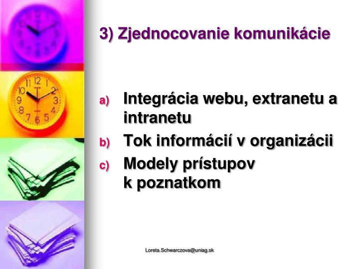 3) Zjednocovanie komunikácie