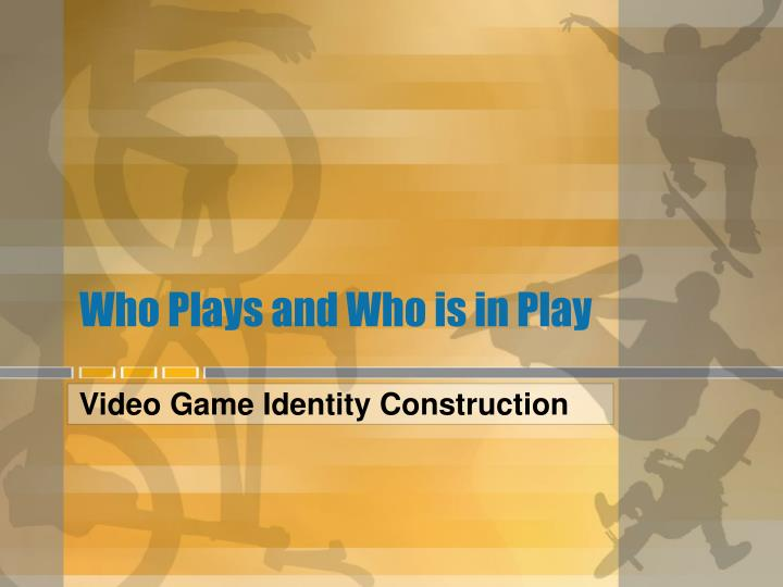 who plays and who is in play n.