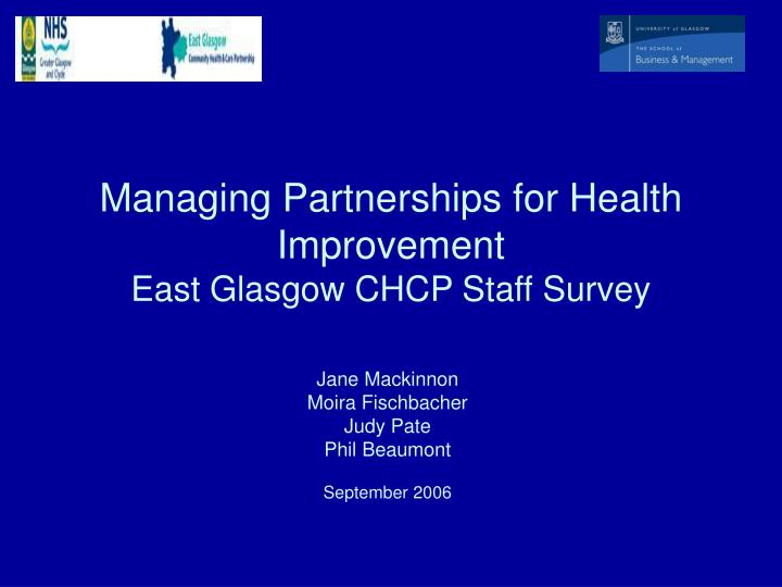 managing partnerships for health improvement east glasgow chcp staff survey