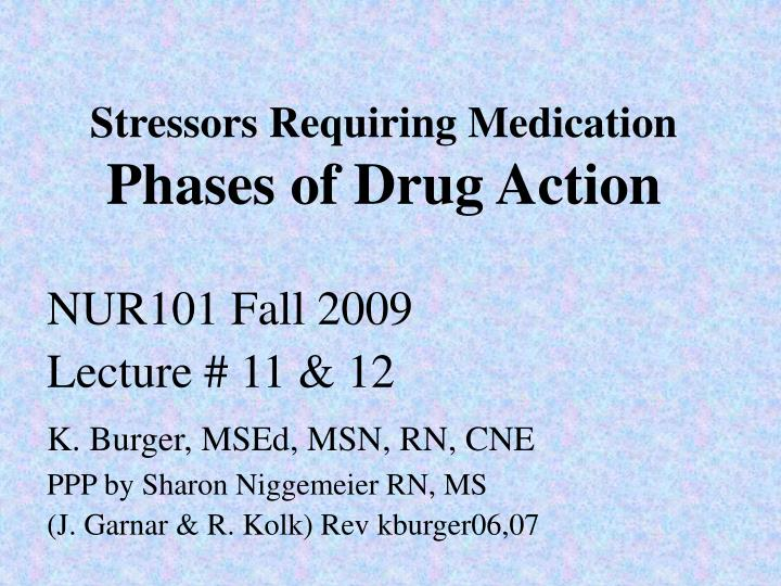 stressors requiring medication phases of drug action n.