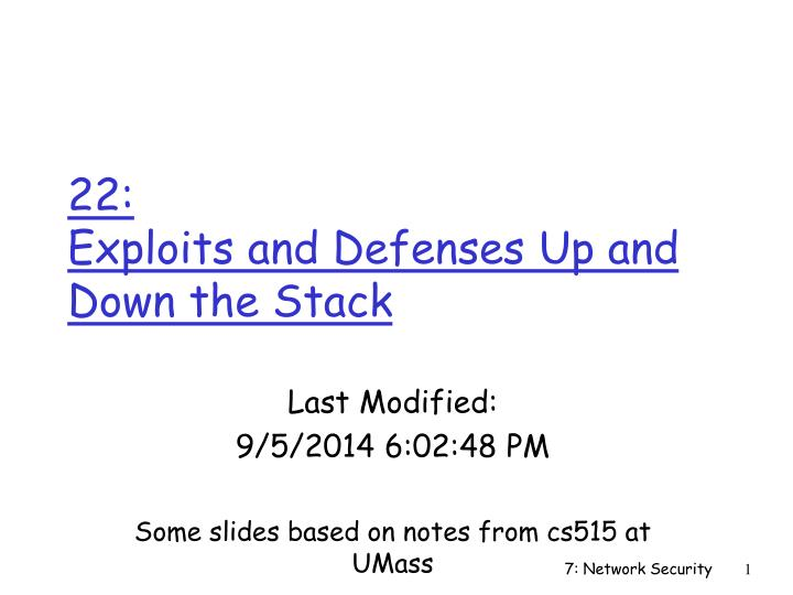 22 exploits and defenses up and down the stack