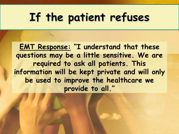 If the patient refuses