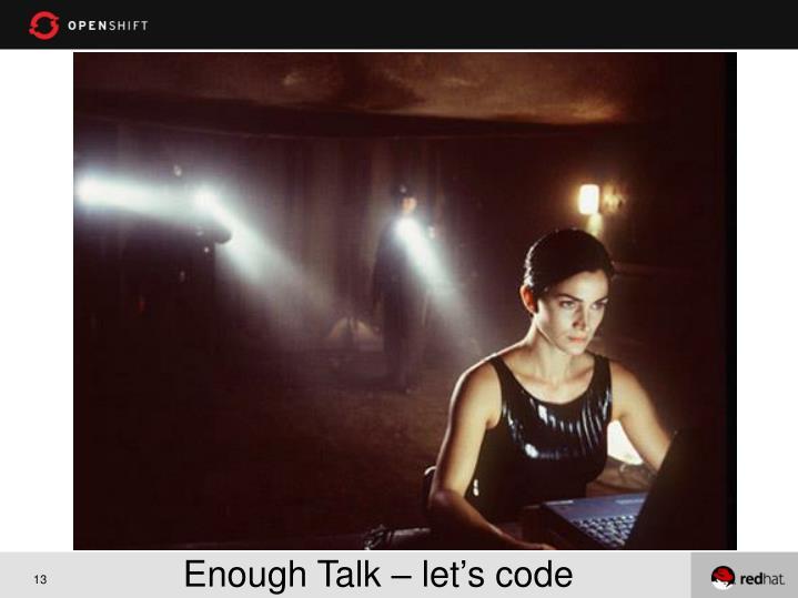 Enough Talk – let