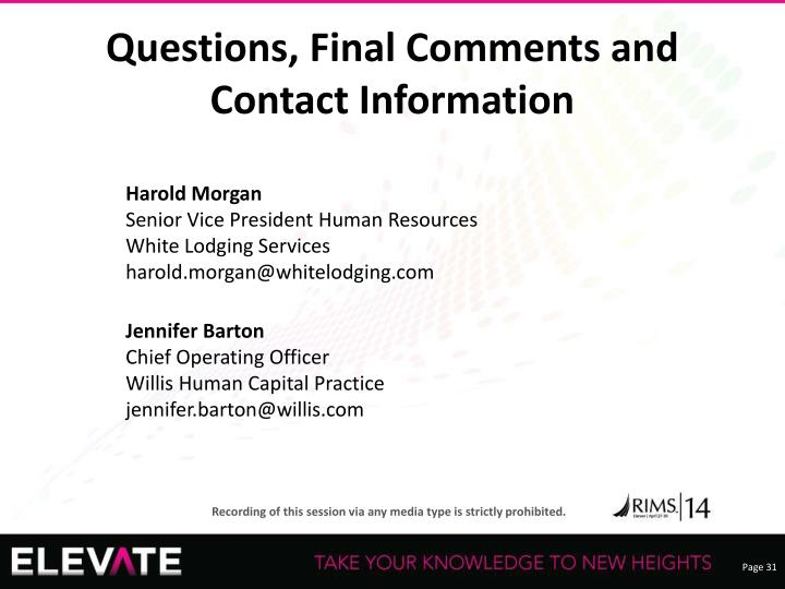 Questions, Final Comments and