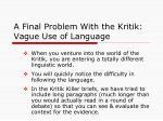a final problem with the kritik vague use of language