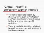 critical theory is profoundly counter intuitive