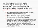 the kritik s focus on the personal demonstrates its inapplicability to policy debate