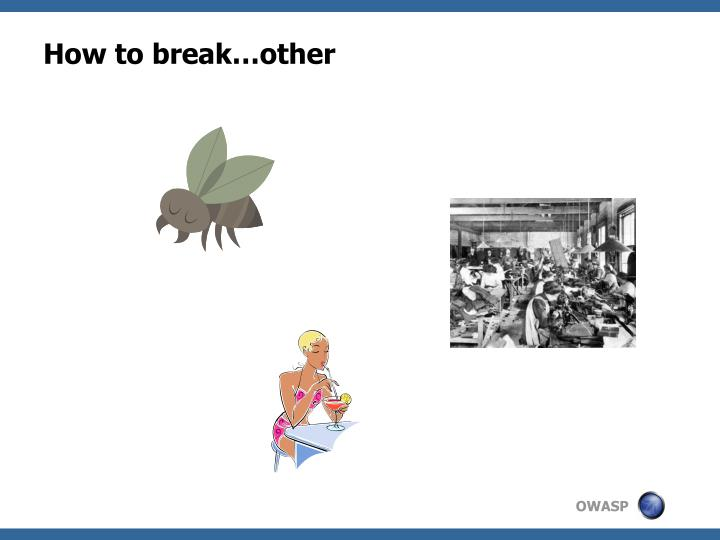 How to break…other