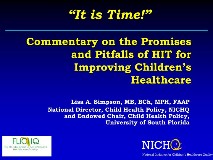 Commentary on the promises and pitfalls of hit for improving children s healthcare