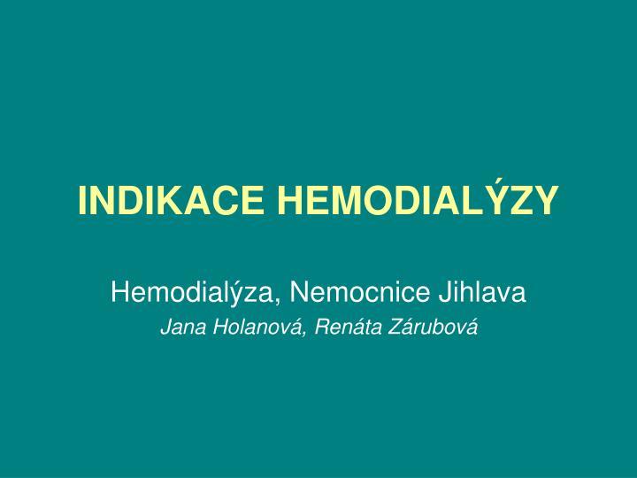 Indikace hemodial zy
