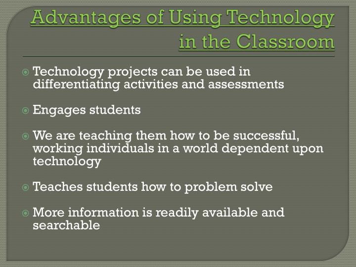 Advantages of using technology in the classroom