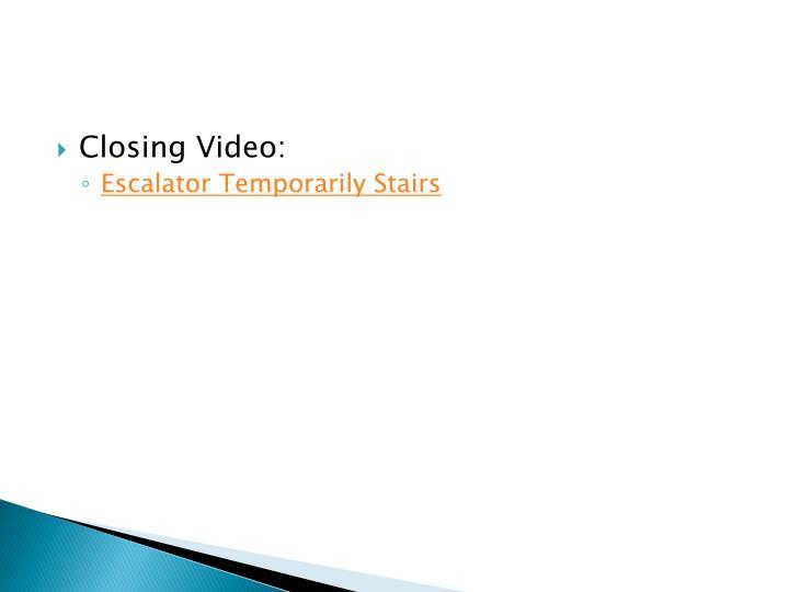 Closing Video: