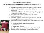 despite pervasive poverty the mobile technology revolution has reached africa