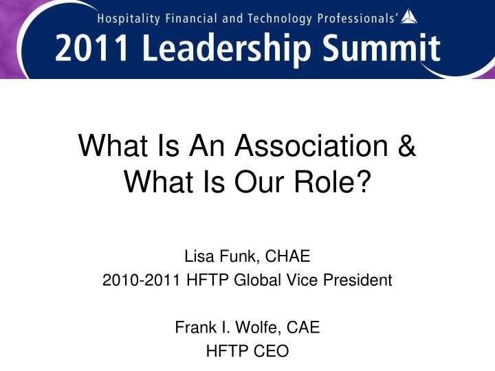 What is an association what is our role