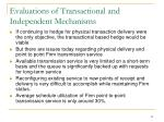 evaluations of transactional and independent mechanisms