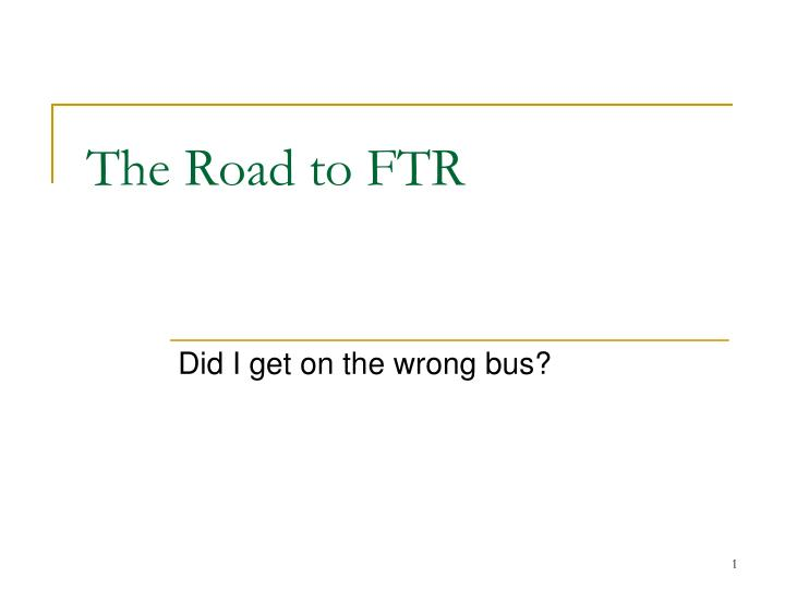 the road to ftr n.