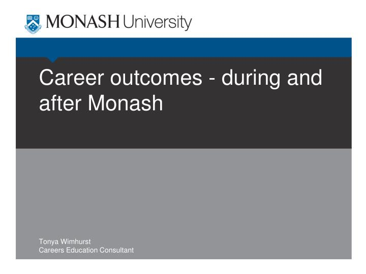 Career outcomes during and after monash