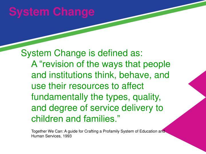 System Change