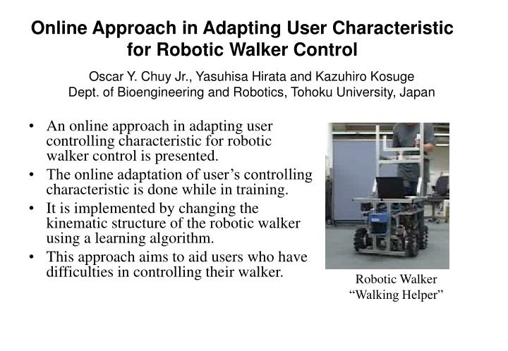 online approach in adapting user characteristic for robotic walker control n.