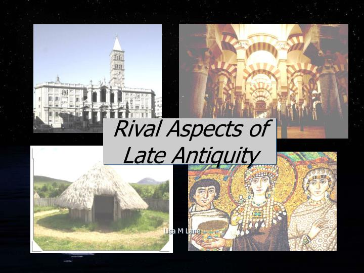 rival aspects of late antiquity n.