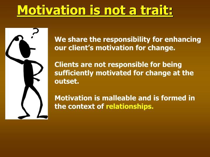 Motivation is not a trait: