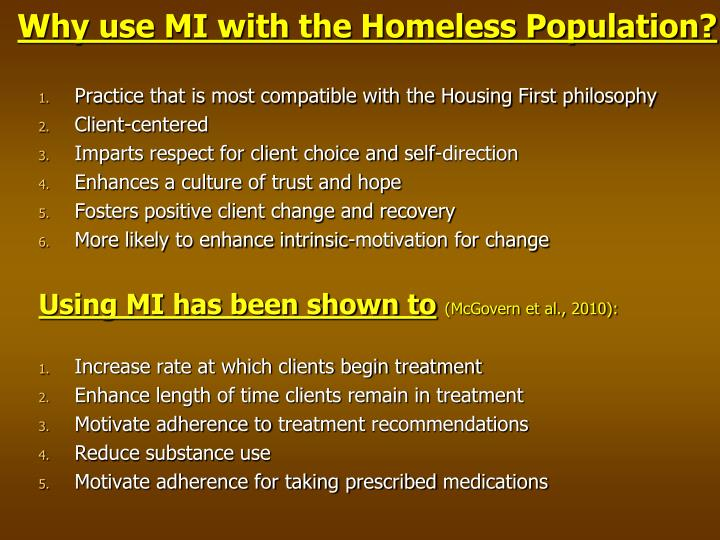 Why use MI with the Homeless Population?