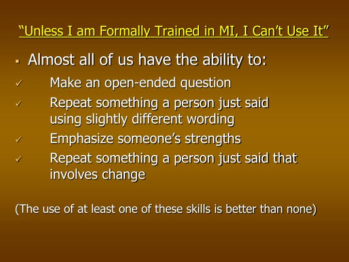"""""""Unless I am Formally Trained in MI, I Can't Use It"""""""