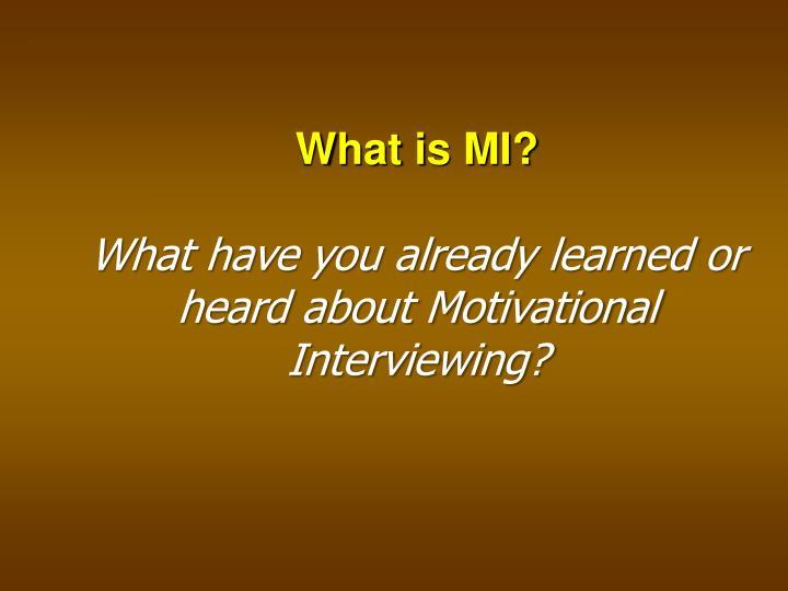 What is MI?