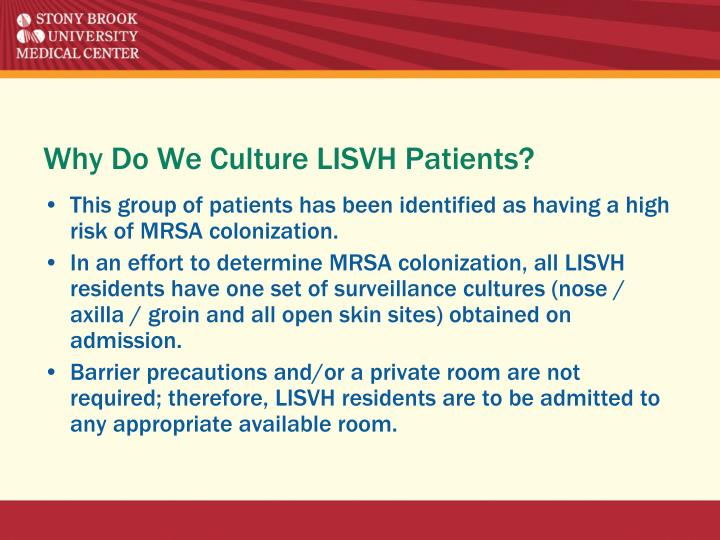 Why Do We Culture LISVH Patients?