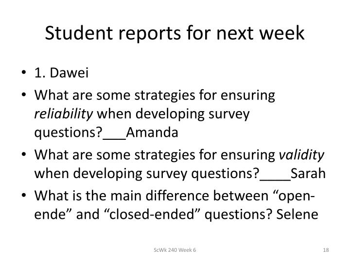 Student reports for next week