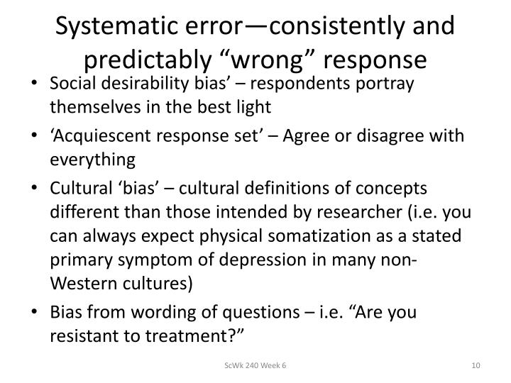 "Systematic error—consistently and predictably ""wrong"" response"