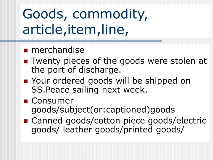 Goods, commodity, article,item,line,