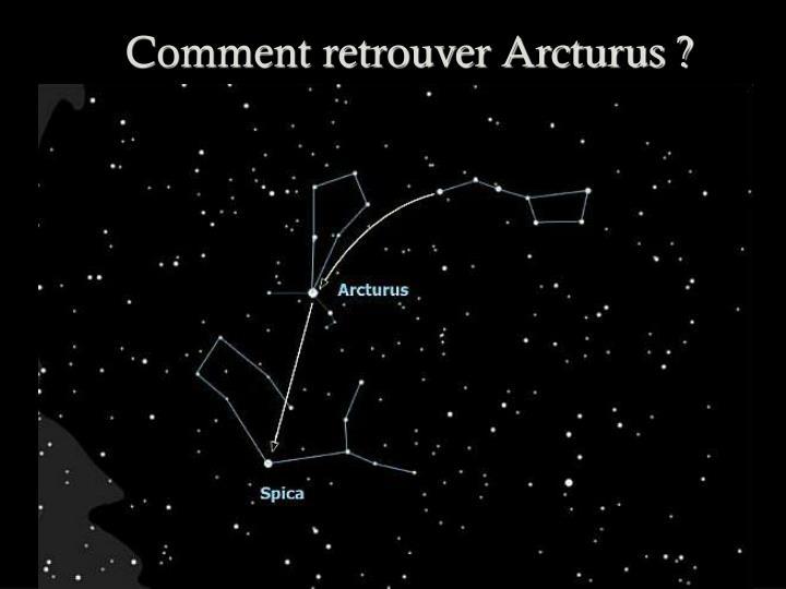 Comment retrouver Arcturus ?