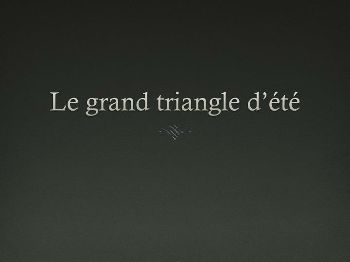 Le grand triangle d'été