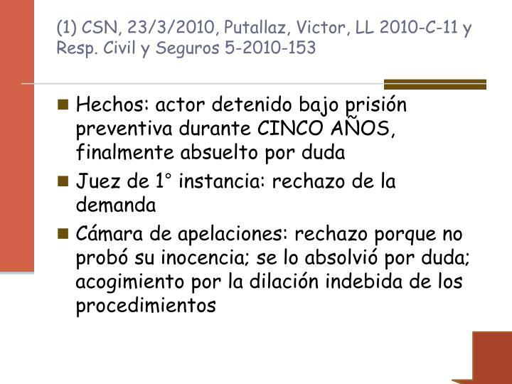 (1) CSN, 23/3/2010, Putallaz, Victor, LL 2010-C-11 y Resp. Civil y Seguros 5-2010-153