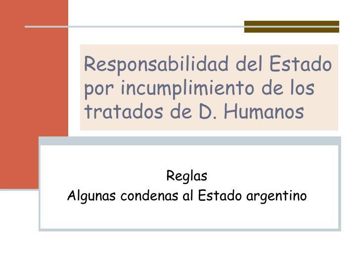 Responsabilidad del Estado por incumplimiento de los tratados de D. Humanos