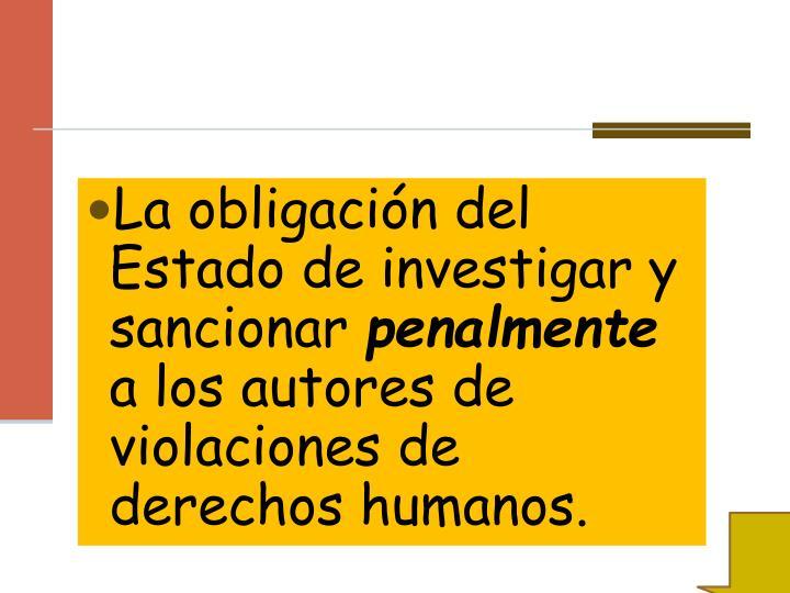 La obligación del Estado de investigar y sancionar