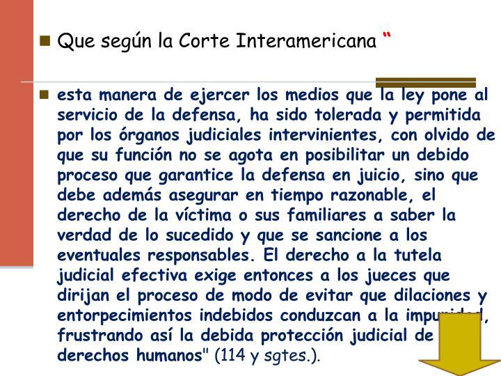Que según la Corte Interamericana