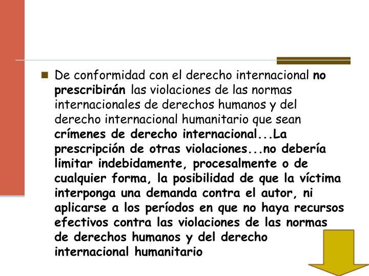 De conformidad con el derecho internacional