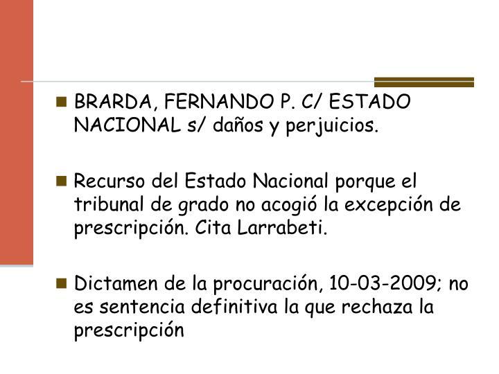 BRARDA, FERNANDO P. C/ ESTADO NACIONAL s/