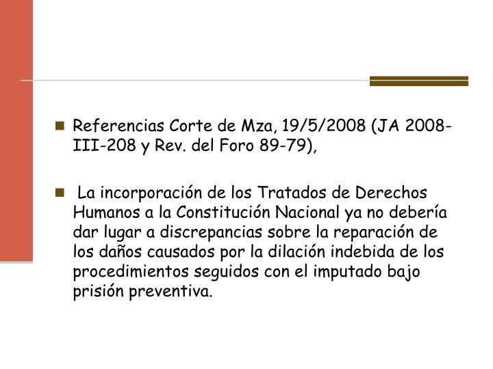 Referencias Corte de Mza, 19/5/2008 (JA 2008-III-208 y Rev. del Foro 89-79),