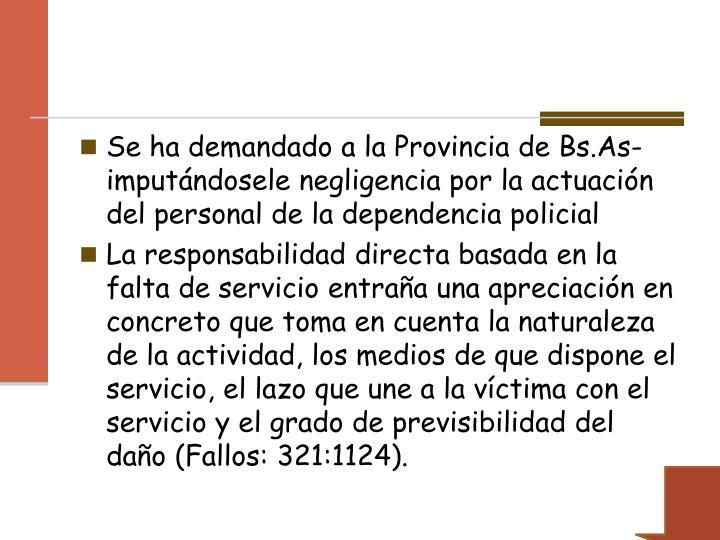 Se ha demandado a la Provincia de Bs.As-imputándosele negligencia por la actuación del personal de la dependencia policial