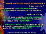 tassazione trasferimenti e rendimento