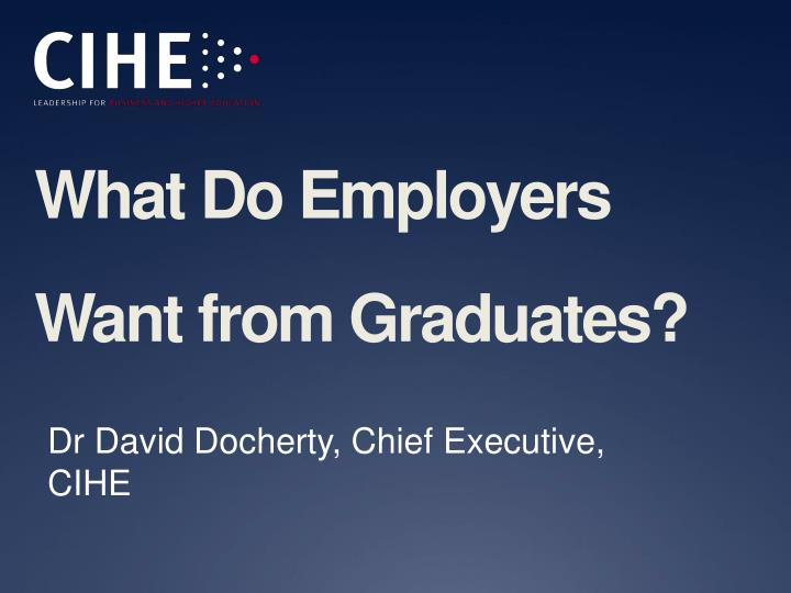 What do employers want from graduates