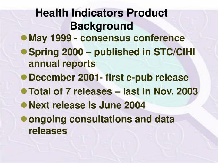 Health Indicators Product Background