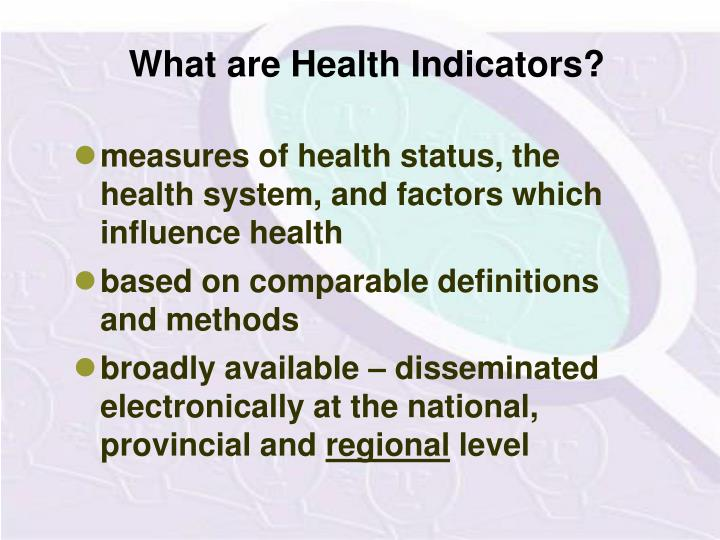 What are Health Indicators?