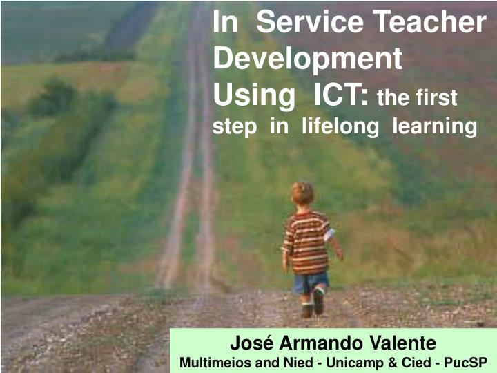 In  Service Teacher Development Using  ICT: