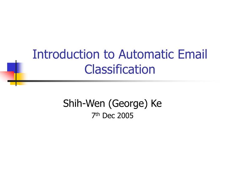 introduction to automatic email classification n.