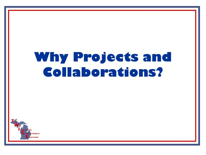 Why projects and collaborations